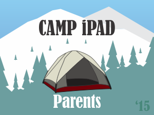 Camp iPad2015Parents2
