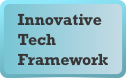 Innovative Tech Framework